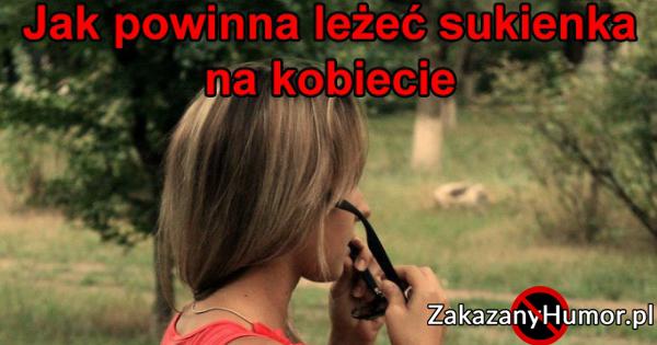 7d4fcd3c88df3b Jak powinna leżeć sukienka :D - Zakazany-Humor.pl