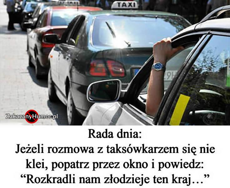 rada-dnia-jezeli-rozmowa-z-taksowkarzem-sie-nie-klei-popatrz-przez-szybe-i-powiedz-rozkradli-nam-zlodzieje-ten-kraj