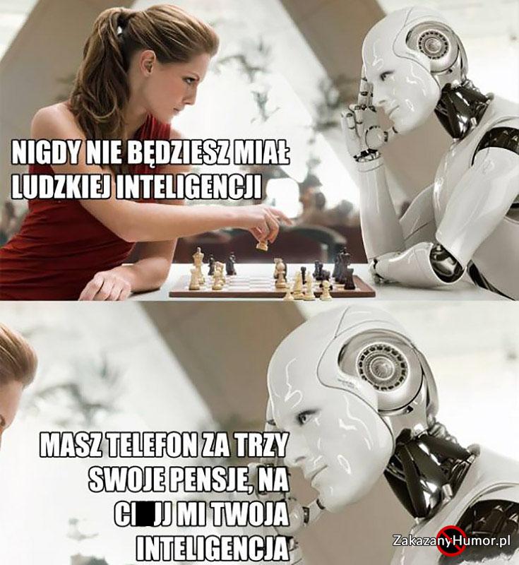 robot-nigdy-nie-bedziesz-mial-ludzkiej-inteligencji-masz-telefon-za-trzy-swoje-pensje-na-kij-mi-twoja-inteligencja-graja-w-szachy